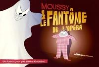 Nathalie Infante - Moussy & le fantôme de l'opéra.
