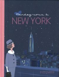 Nathalie Infante et Thierry Dancourt - Rendez-vous à New York.