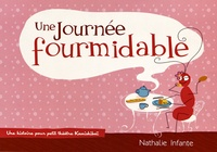 Nathalie Infante - Une journée fourmidable.