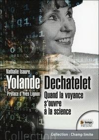 Nathalie Isaure - Yolande Dechâtelet : quand la voyance s'ouvre à la science.