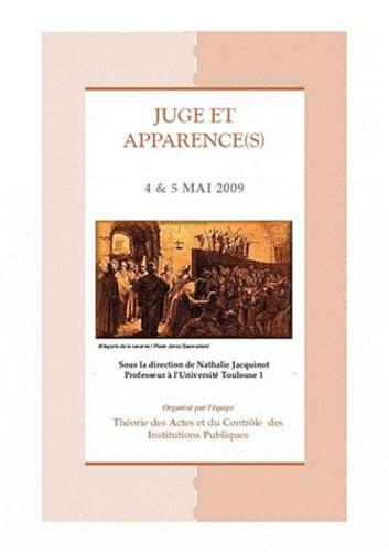 Juge et apparence(s). Actes du colloque des 4 et 5 mai 2009