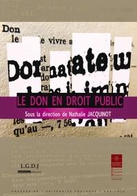 Nathalie Jacquinot - Le don en droit public - Actes du colloque du 1er et 2 décembre 2011 organisé par l'Institut Maurice Hauriou de l'Université Toulouse 1 Capitole.