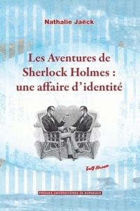Nathalie Jaëck - Les aventures de Sherlock Holmes : une affaire d'identité.