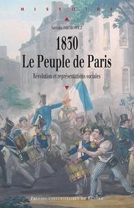 Nathalie Jakobowicz - 1830, le Peuple de Paris - Révolution et représentations sociales.