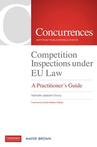 Nathalie Jalabert-Doury - Competition Inspections Under EU Law - A Practitioner's Guide.