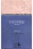 Nathalie Jas - Au carrefour de la chimie et de l'agriculture. - Les sciences agronomiques en France et en Allemagne 1840-1914.