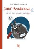 Nathalie Jomard - Chat-Bouboule Tome 2 : La nuit, tous les chats sont gros.