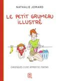 Nathalie Jomard - Le petit grumeau illustré Tome 1 : Chroniques d'une apprentie maman.