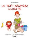 Nathalie Jomard - Le petit grumeau illustré - Chronique d'une apprentie maman.