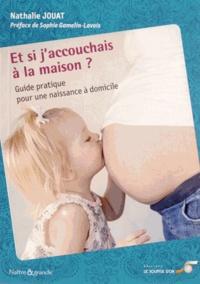 Et si jaccouchais à la maison ? - Guide pratique pour une naissance à domicile.pdf