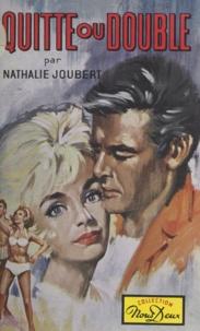 Nathalie Joubert - Quitte ou double.