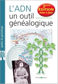 Nathalie Jovanovic-Floricourt - L'ADN, un outil généalogique - 3e édition augmentée.