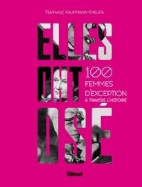 Elles ont osé! - 100 femmes dexception à travers lhistoire.pdf