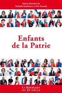 Nathalie Kaufmann et Eric Ferrand - Enfants de la patrie.