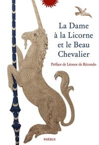 Nathalie Koble - La dame à la licorne et le beau chevalier.