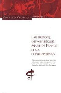 Nathalie Koble et Mireille Séguy - Lais bretons (XIIe-XIIIe siècles) : Marie de France et ses contemporains.