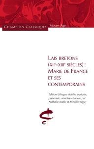 Nathalie Koble et Mireille Séguy - Lais bretons (XIIe-XIIIe siècles) - Marie de France et ses contemporains.
