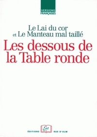 Nathalie Koble - Le Lai du cor et Le Manteau mal taillé - Les dessous de la Table Ronde.