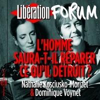 Nathalie Kosciusko-Morizet et Dominique Voynet - Libération Forum : L'homme saura-t-il réparer ce qu'il détruit ?.