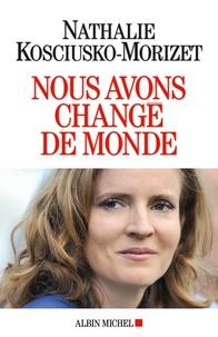 Nathalie Kosciusko-Morizet - Nous avons changé de monde.
