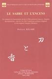 """Nathalie Kouamé - Le sabre et l'encens - Ou comment les fonctionnaires du fief de Mito présentent dans un """"Registre des destructions"""" daté de l'an 1666 l'audacieuse politique religieuse de leur seigneur Tokugawa Mitsukuni."""