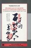 Nathalie Kouamé - Pèlerinage et société dans le Japon des Tokugawa - Le pélerinage de Shikoku entre 1598 et 1868.
