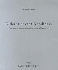 Nathalie Kremer - Diderot devant Kandinsky - Pour une lecture anachronique de la critique d'art.