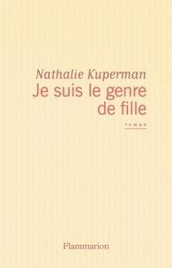 Nathalie Kuperman - Je suis le genre de fille.