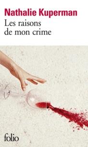 Nathalie Kuperman - Les raisons de mon crime.