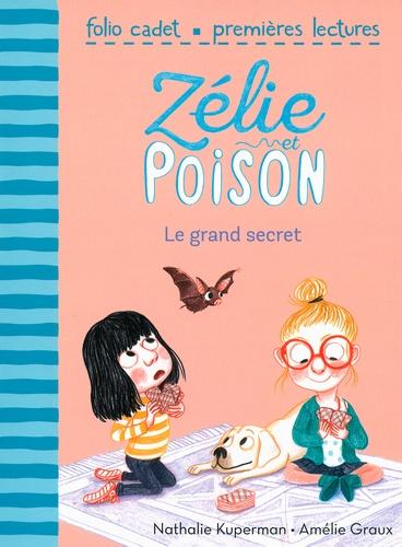 Nathalie Kuperman et Amélie Graux - Zélie et Poison Tome 3 : Le grand secret.