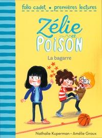 Nathalie Kuperman et Amélie Graux - Zélie et Poison Tome 4 : La bagarre.