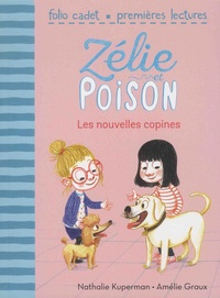 Nathalie Kuperman et Amélie Graux - Zélie et Poison Tome 6 : Les nouvelles copines.