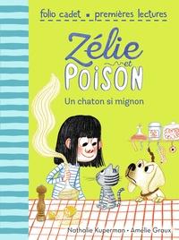 Nathalie Kuperman et Amélie Graux - Zélie et Poison Tome 8 : Un chaton si mignon.