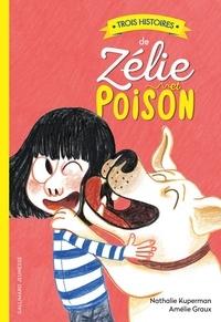 Nathalie Kuperman et Amélie Graux - Zélie et Poison  : Trois histoires de Zélie et Poison - Tome 1, L'anniversaire ; Tome 2, La comtesse de Monsacapoux ; Tome 3, Le grand secret.