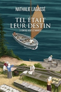 Téléchargez l'ebook gratuit pour les mobiles Tel était leur destin par Nathalie Lagassé (Litterature Francaise) MOBI PDB