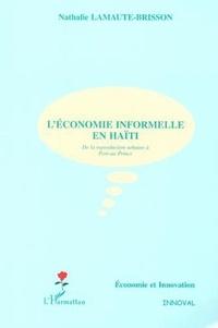 Nathalie Lamaute-brisson - L'économie informelle en Haïti : de la reproduction urbaine à Port-au-Prince.