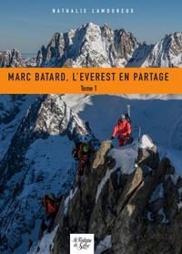 Téléchargement gratuit du livre électronique en fichier pdf Marc Batard, l'Everest en partage  - Tome 1 (Litterature Francaise) par Nathalie Lamoureux 9782842066758 PDB PDF iBook