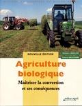 Nathalie Langlois et Vincent Gauchard - Agriculture biologique - Maîtriser la conversion et ses conséquences.
