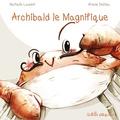 Nathalie Laurent et Ariane Delrieu - Archibald le magnifique.