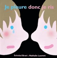 Nathalie Laurent et Soledad Bravi - Je pleure donc je ris.