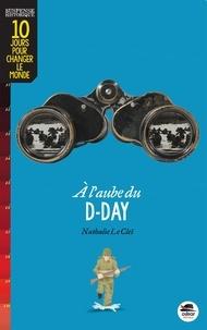 Nathalie Le Cleï - A l'aube du D-Day.