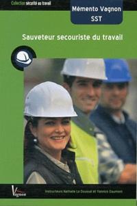 Nathalie Le Doussal et Yannick Daumont - Mémento Vagnon SST - Sauveteur secouriste du travail.