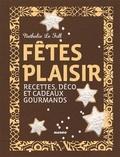 Nathalie Le Foll - Fêtes plaisir - Recettes, déco et cadeaux gourmands.