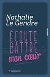 Nathalie Le Gendre - Ecoute battre mon coeur.