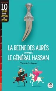 Nathalie Le Gendre - La reine des Aurès contre le général Hassan.