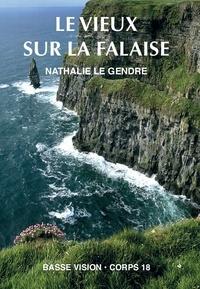 Nathalie Le Gendre - Le vieux sur la falaise.