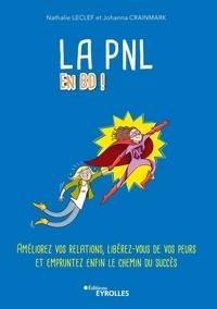 Nathalie Leclef - La PNL en BD - Améliorez vos relations, libérez-vous de vos peurs et empruntez enfin le chemin du succès.