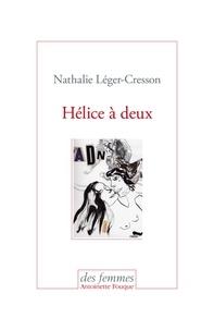 Nathalie Léger-Cresson - Hélice à deux.