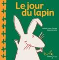 Nathalie Léger-Cresson et Charlotte Mollet - Le jour du lapin.