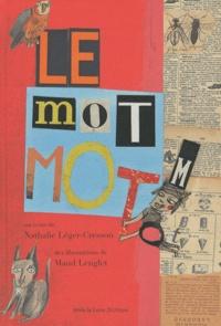 Nathalie Léger-Cresson et Maud Lenglet - Le mot mot.